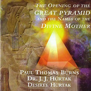 THE OPENING OF THE GREAT PYRAMID & NAMES OF THE DIVINE MOTHER